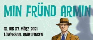"""Newsletter zur Produktion """"Min Fründ Armin"""""""